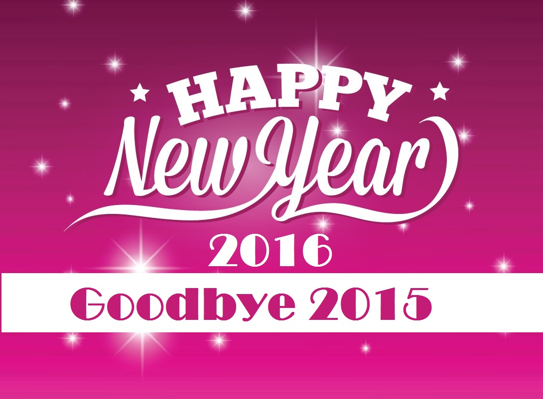 Hello 2016…Good Bye 2015