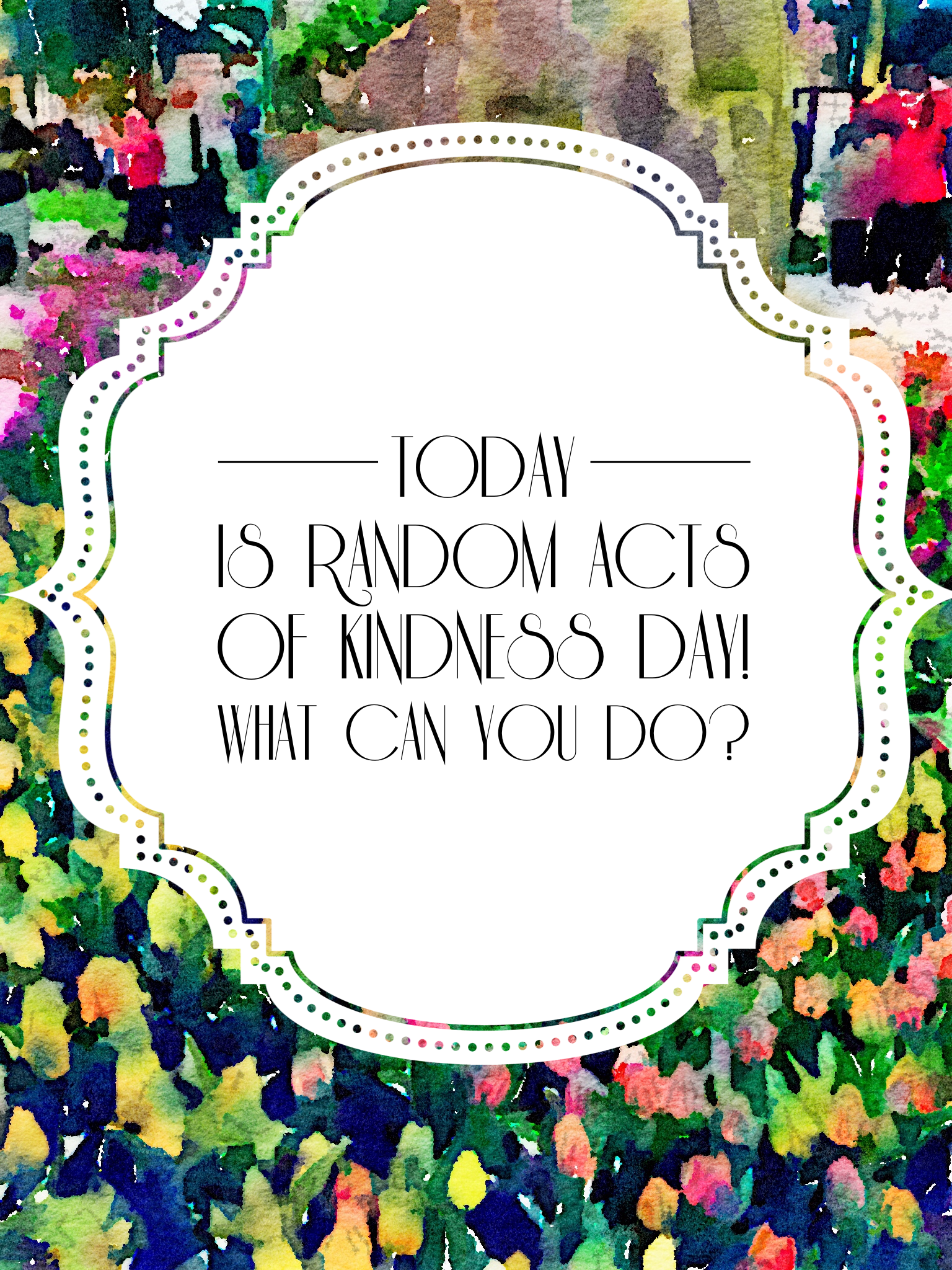 Happy Random Acts Of Kindness Day!